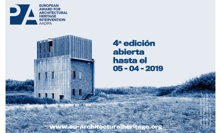 LA INSCRIPCIÓN DE LA 4ª EDICIÓN DEL PREMIO EUROPEO DE INTERVENCIÓN EN EL PATRIMONIO ARQUITECTÓNICO AADIPA ABIERTA HASTA EL 5 DE ABRIL