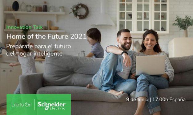 """Schneider Electric presenta las novedades para el sector residencial en su Innovation Talk """"Home of the Future 2021"""""""