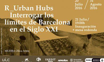 R_Urban Hubs: Interrogar los límites de Barcelona en el Siglo XXI
